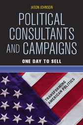 Political Consultants and Campaigns by Jason Johnson