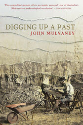 Digging Up a Past by John Mulvaney