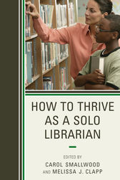 How to Thrive as a Solo Librarian by Carol Smallwood