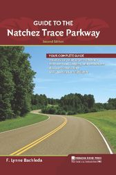 Guide to the Natchez Trace Parkway by F. Lynne Bachleda