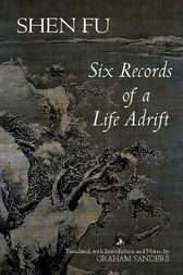 Six Records of a Life Adrift by Shen Fu;  Graham Sanders