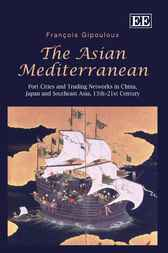The Asian Mediterranean by Francois Gipouloux