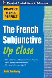 Practice Makes Perfect The French Subjunctive Up Close by Annie Heminway