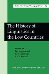 The History of Linguistics in the Low Countries by Jan Noordegraaf