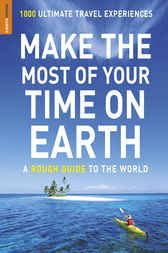 Make The Most Of Your Time On Earth by Rough Guides Ltd