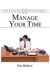 Manage Your Time by Tim Hindle