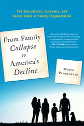 From Family Collapse to America's Decline by Mitch Pearlstein