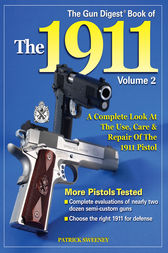 The Gun Digest Book of the 1911, Volume 2 by Patrick Sweeney