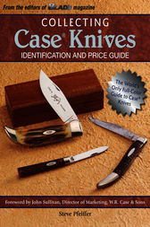 Collecting Case Knives by Steve Pfeiffer