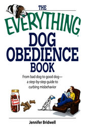 The Everything Dog Obedience Book by Jennifer Bridell