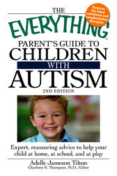 The Everything Parent's Guide to Children with Autism by Adelle Jameson Tilton