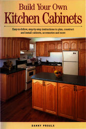 build my own kitchen cabinets build your own kitchen cabinets ebook by danny rubie 12606