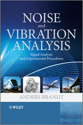 Noise and Vibration Analysis by Anders Brandt
