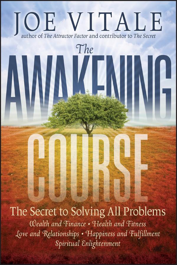 Download Ebook The Awakening Course by Joe Vitale Pdf