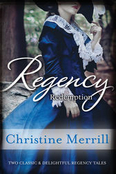 Regency Redemption/The Inconvenient Duchess/An Unladylike Offer by Christine Merrill