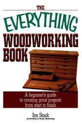 The Everything Woodworking Book by Jim Stack