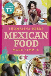Mexican Food Made Simple by Thomasina Miers