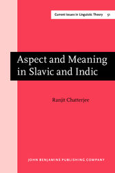 Aspect and Meaning in Slavic and Indic by Ranjit Chatterjee