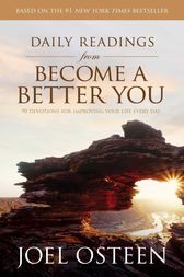 Daily Readings from Become a Better You by Joel Osteen