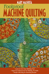 Foolproof Machine Quilting by Mary Mashuta