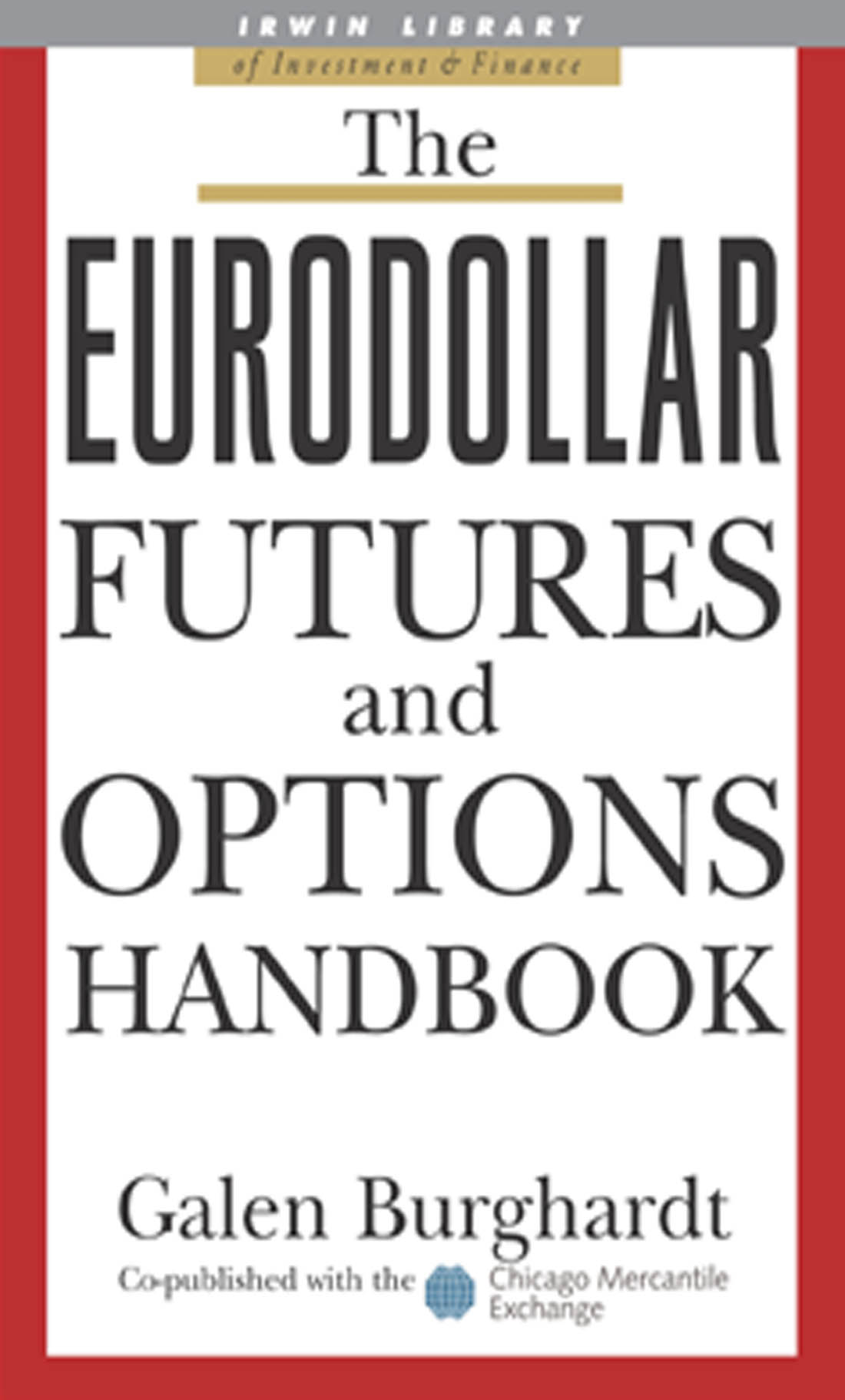 Download Ebook The Eurodollar Futures and Options Handbook by Galen Burghardt Pdf