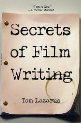 Secrets of Film Writing by Tom Lazarus