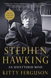 Stephen Hawking: An Unfettered Mind by Kitty Ferguson