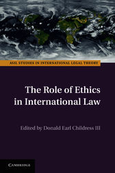 The Role of Ethics in International Law by III Childress