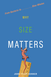 Why Size Matters by John Tyler Bonner