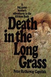 Death in the Long Grass by Peter Hathaway Capstick