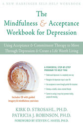 The Mindfulness and Acceptance Workbook for Depression by Patricia J. Robinson