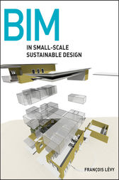 BIM in Small-Scale Sustainable Design by Francois Levy