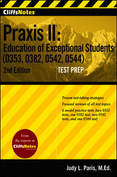 CliffsNotes Praxis II Education of Exceptional Students (0353, 0382, 0542, 0544) by Judy L. Paris