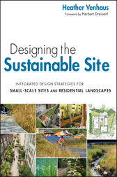 Designing the Sustainable Site by Heather L. Venhaus