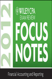 Wiley CPA Exam Review Focus Notes 2012, Financial Accounting and Reporting by Wiley