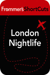 London Nightlife by Frommer's ShortCuts