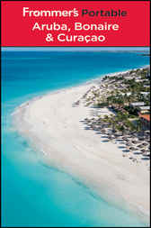 Frommer's Portable Aruba, Bonaire and Curacao by Christina Paulette Col?n