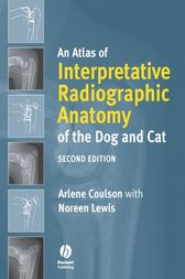 An Atlas of Interpretative Radiographic Anatomy of the Dog and Cat by Arlene Coulson