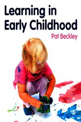 Learning in Early Childhood by Pat Beckley