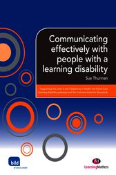 Communicating effectively with people with a learning disability by Sue Thurman