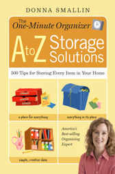 The One-Minute Organizer A to Z Storage Solutions by Donna Smallin