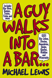 A Guy Walks Into A Bar... by Michael Lewis