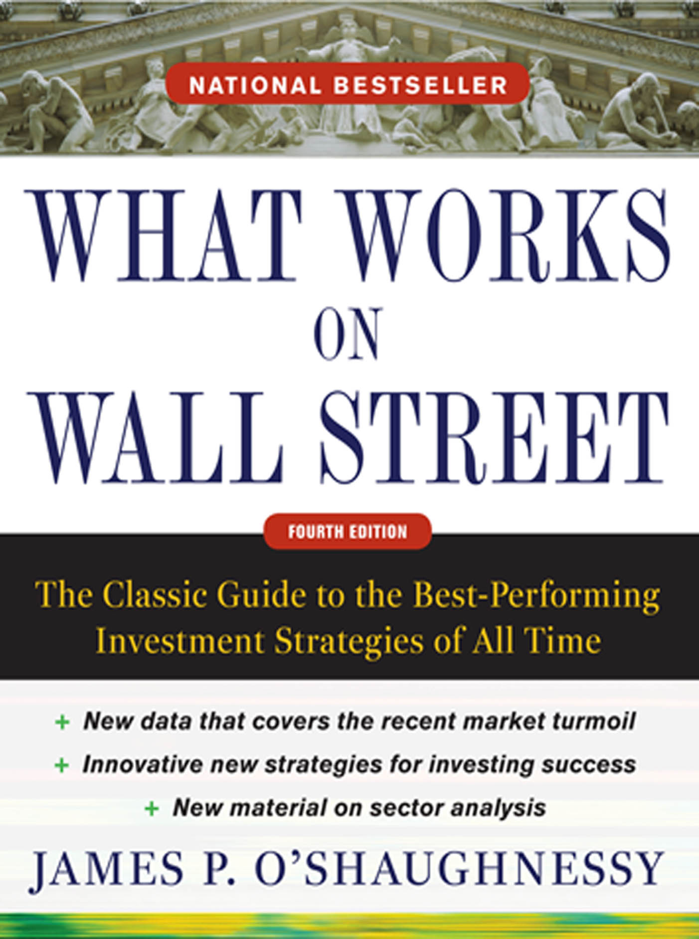 Download Ebook What Works on Wall Street, Fourth Edition: The Classic Guide to the Best-Performing Investment Strategies of All Time (4th ed.) by James P. O'Shaughnessy Pdf