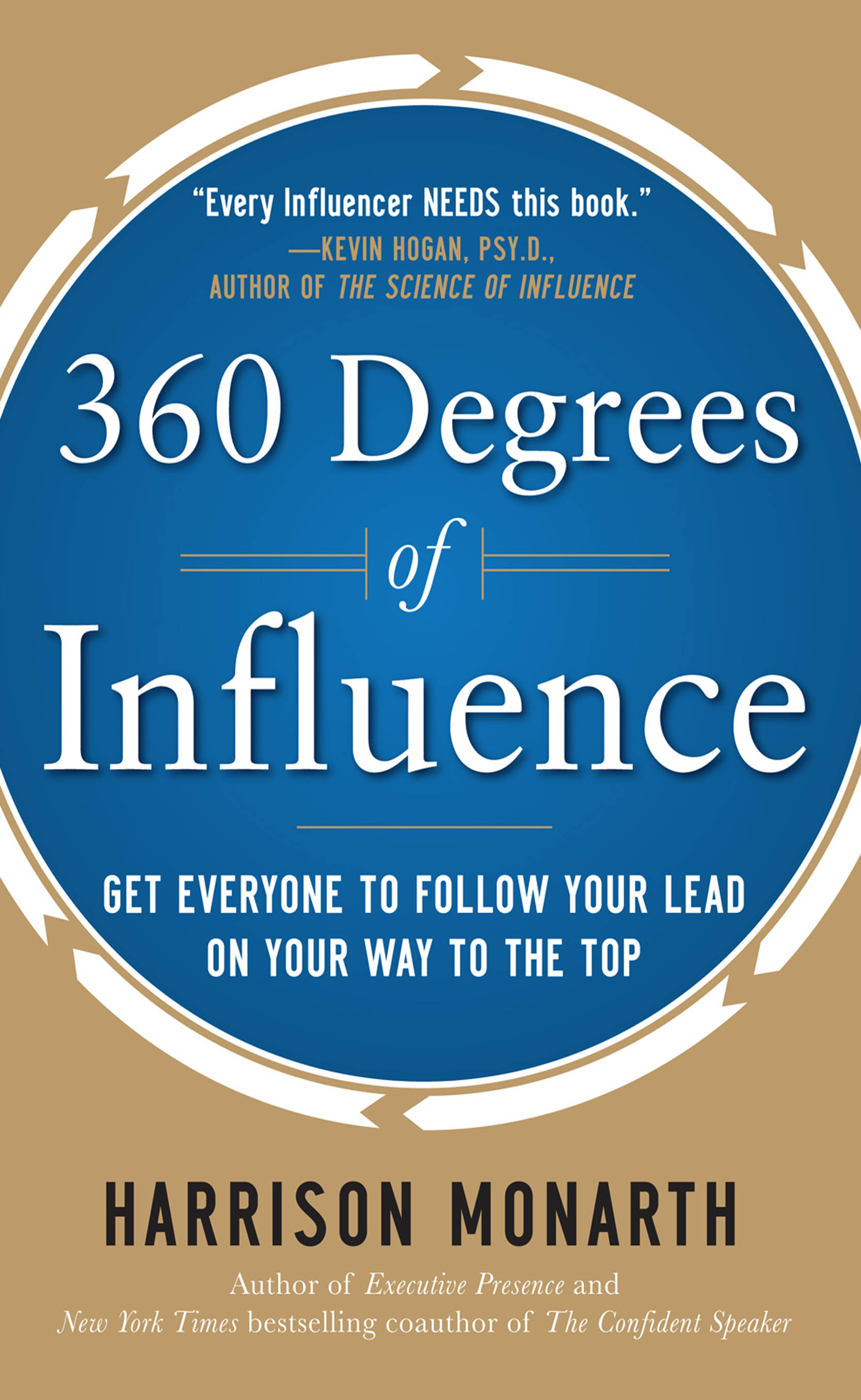 Download Ebook 360 Degrees of Influence: Get Everyone to Follow Your Lead on Your Way to the Top by Harrison Monarth Pdf