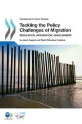 Development Centre Studies Tackling the Policy Challenges of Migration by OECD Publishing; OECD Development Centre