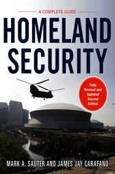 Homeland Security: A Complete Guide 2/E by Mark Sauter