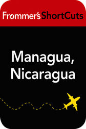 Managua, Nacaragua by Frommer's ShortCuts