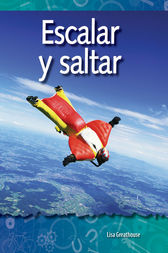 Escalar y saltar (Climbing and Diving) by Lisa Greathouse