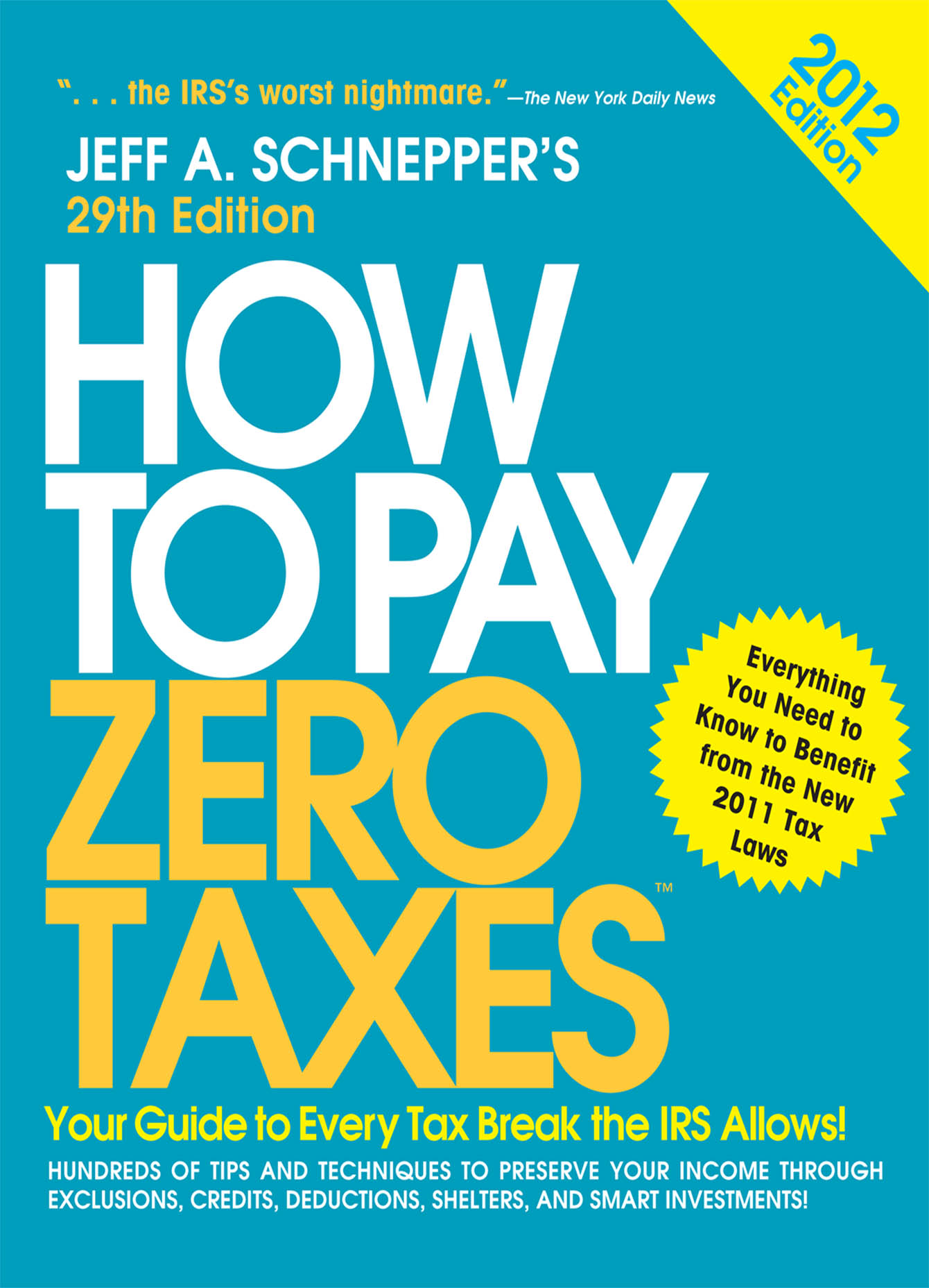 Download Ebook How to Pay Zero Taxes 2012:  Your Guide to Every Tax Break the IRS Allows! (29th ed.) by Jeff A. Schnepper Pdf