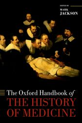 The Oxford Handbook of the History of Medicine by Mark Jackson